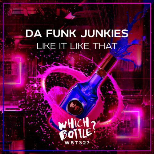 Da Funk Junkies - Like It Like That (Radio Edit; Original Mix) [2020]
