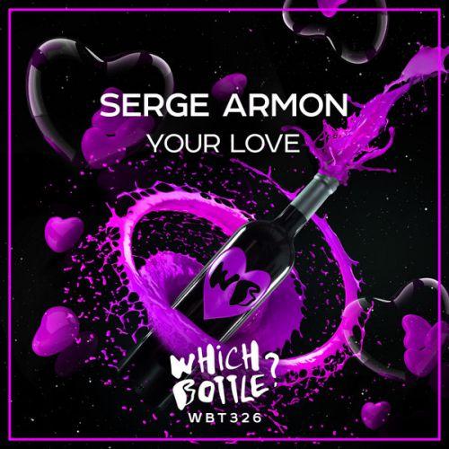 Serge Armon - Your Love (Radio Edit; Original Mix) [2020]
