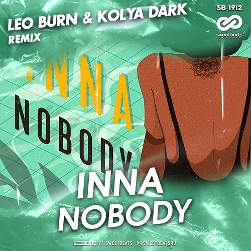 Inna - Nobody (Leo Burn & Kolya Dark Remix) [2020]