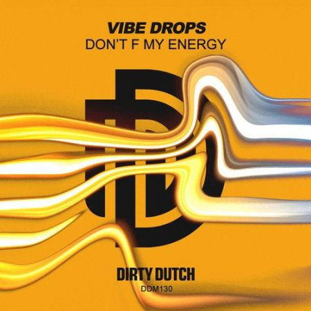 Vibe Drops - Don't F My Energy (Extended Mix) [2020]