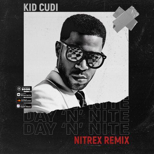 Kid Cudi - Day 'N' Nite (Nitrex Remix) [2020]