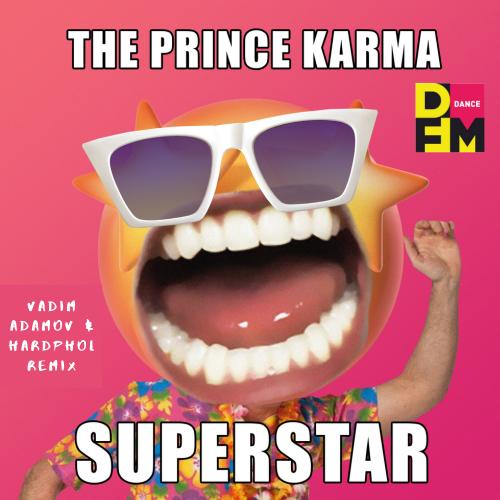 The Prince Karma - Superstar (Vadim Adamov & Hardphol Remix) [2020]