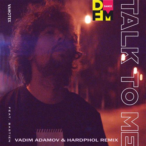 Vanotek feat. Bastien - Talk to Me (Vadim Adamov & Hardphol Remix) [2020]