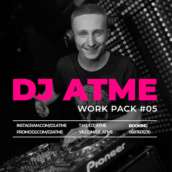 DJ Atme - Work Pack # 05 [2020]