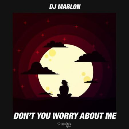 DJ Marlon - Don't You Worry About Me (Extended Mix) [2020]