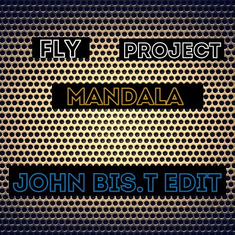 Fly Project - Mandala (John Bis.T Edit) [2020]