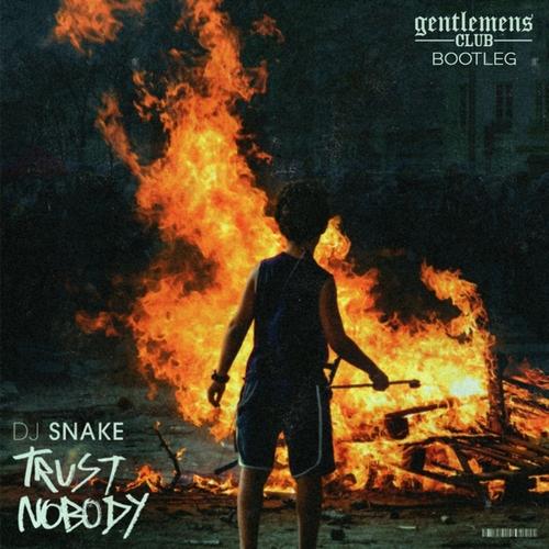 [Bass House] DJ Snake - Trust Nobody (Gentlemens Club Bootleg) [2020]