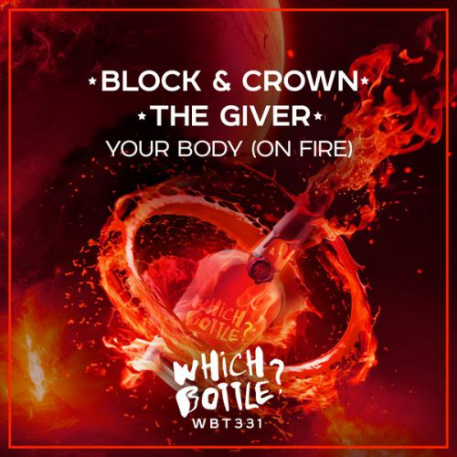 Block & Crown, The Giver - Your Body (On Fire) (Radio Edit; Original Mix) [2020]
