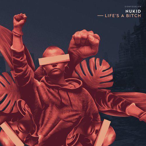 Nukid - Life's A Bitch (Original Mix) [2020]