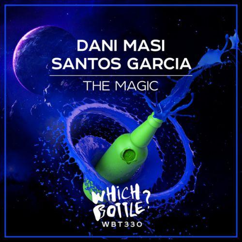 Dani Masi & Santos Garcia - The Magic (Radio Edit; Original Mix) [2020]