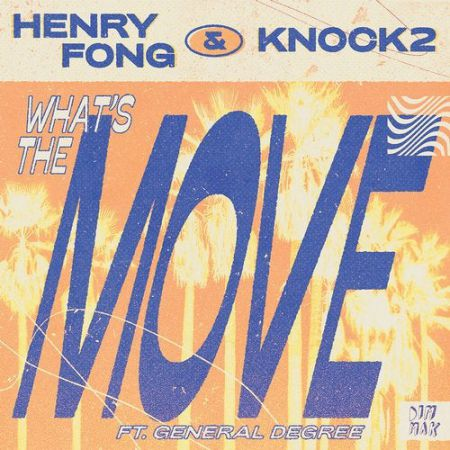 Henry Fong & Knock2 - What's The Move (feat. General Degree); Hubblevision - Space Acid Back (Extended Mix's) [2020]