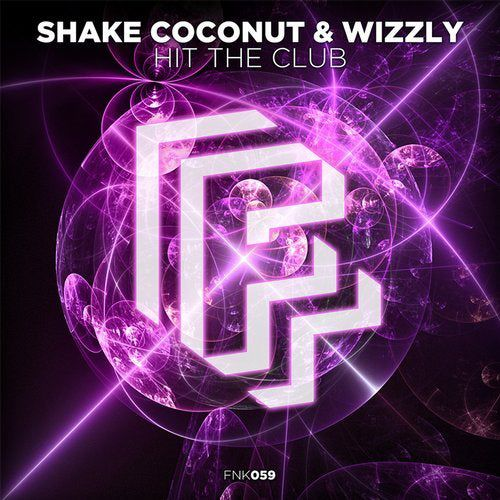 Shake Coconut & Wizzly - Hit The Club (Original Mix) [2020]