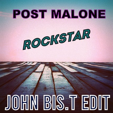 Post Malone - Rockstar (John Bis.T Edit) [2020]