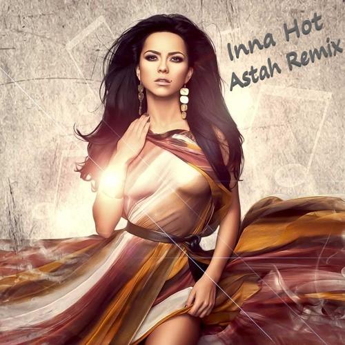 Inna - Hot (Astah Remix) [2020]