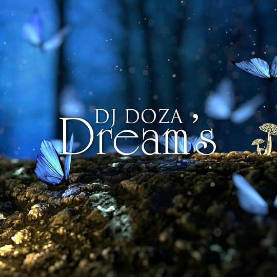 DJ Doza - Dream's [2020]