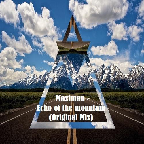 Maximan - Echo Of The Mountain (Original Mix) [2020]