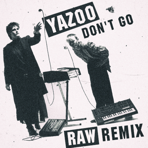 Yazoo - Don't Go (Raw Remix) [2020]