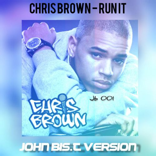 Chris Brown x Ramirez & Mike Temoff x Ice & Deeper Craft - Run It (John Bis.T Version) [2020]