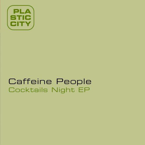 Caffeine People - Cocktails Night EP (Germany WEB) [2007]
