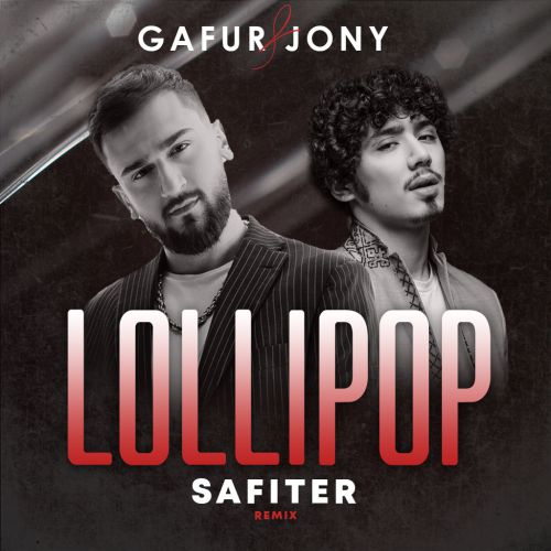 Gafur & Jony - Lollipop (Safiter Remix) [2020]