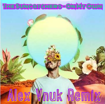 The Suncatchers - On My Own (Alex Vnuk Remix) [2020]