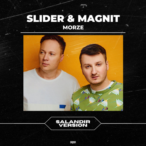 Slider & Magnit - Morze (Salandir Version) [2020]