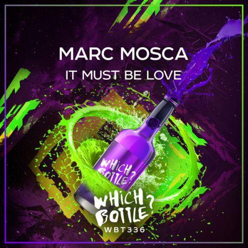 Marc Mosca - It Must Be Love (Radio Edit; Club Mix) [2020]
