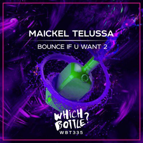 Maickel Telussa - Bounce If U Want 2 (Radio Edit; Original Mix) [2020]