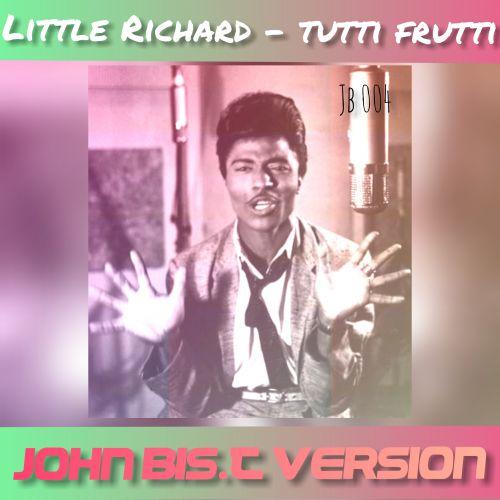Little Richard x Dobrynin x Upfinger & Velchev & Cheeful - Tutti Frutti (John Bis.T Extended Version) [2020]