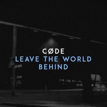 Code - Leave The World Behind (Extended Mix) [2020]