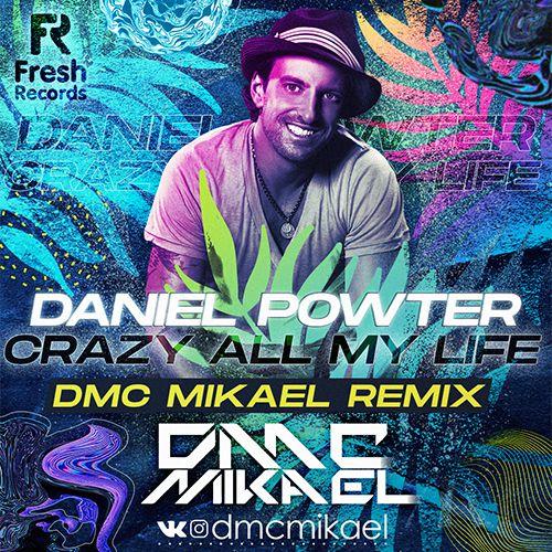 Daniel Powter - Crazy All My Life 2020 (DMC Mikael Remix) [2020]