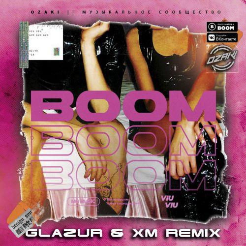 Viu Viu - Бум бум бум (Glazur & Xm Remix) [2020]