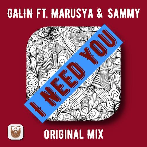 Galin Feat. Marusya & Sammy - I Need You [2020]