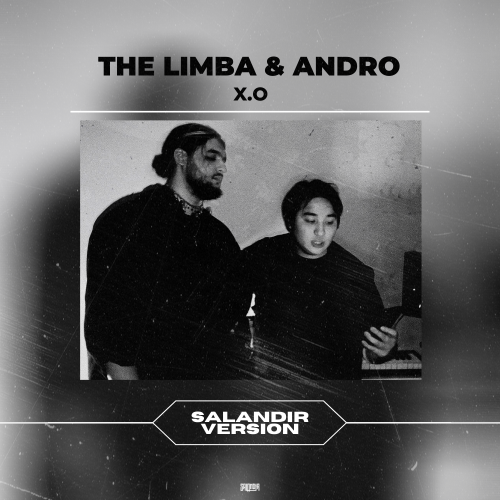 The Limba & Andro x Skill x Zan & Inr & Walkman - X.O (Salandir Version) [2020]