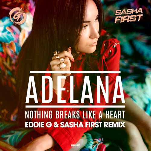 Adelana - Nothing Breaks Like A Heart (Eddie G & Sasha First Remix) [2020]