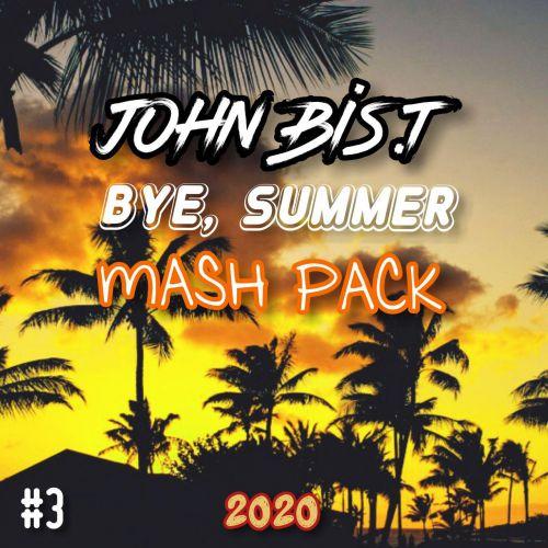 John Bis.T - Bye, Summer Mash Pack #3 [2020]