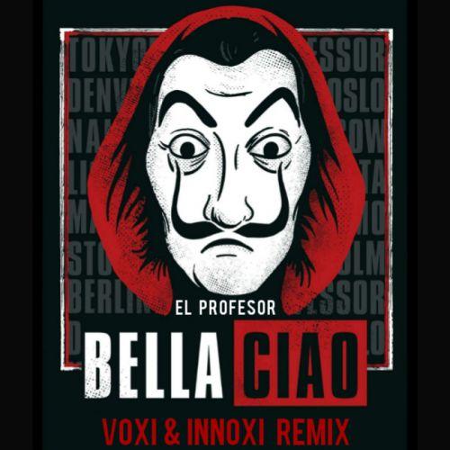 El Profesor - Bella Ciao (Voxi & Innoxi Remix) [2020]