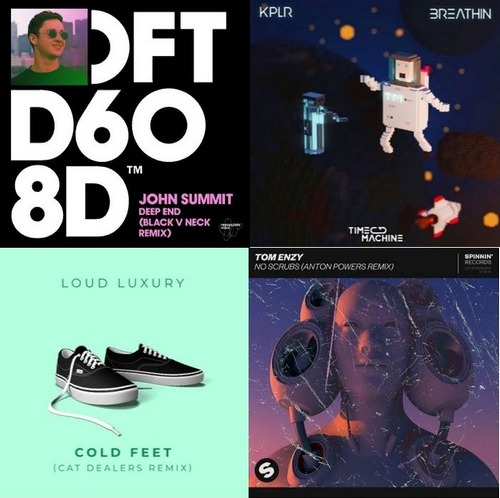 Atfc feat. Chuck Roberts - Not The House That Jack Built; Brklyn feat. Brando - London Girls; John Summit - Deep End; Loud Luxury - Cold Feet; Ntjam Rosie  - Sailing Out; Tom Enzy - No Scrubs [2020]