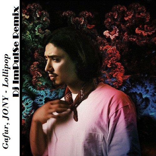 Gafur, Jony - Lollipop (Dj Impulse Remix) [2020]