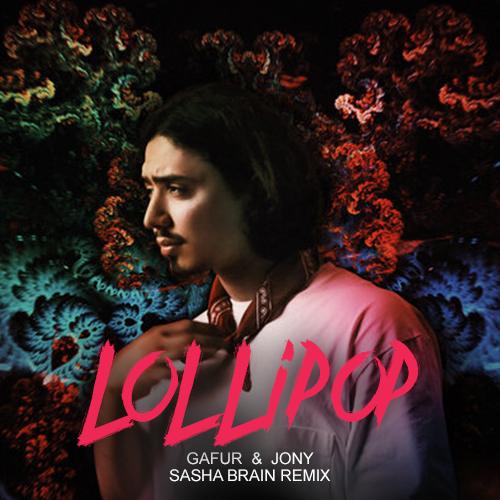 Gafur, Jony - Lollipop (Sasha Brain Remix) [2020]