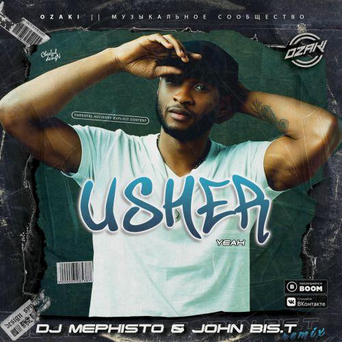 Usher - Yeah (DJ Mephisto & John Bis.T Remix) [2020]