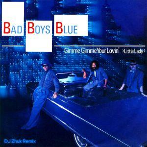 Bad Boys Blue - Gimme Gimme Your Lovin (DJ Zhuk Remix) [2020]