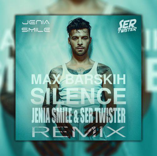 Max Barskih - Silence (Jenia Smile & Ser Twister Extended Remix) [2020]