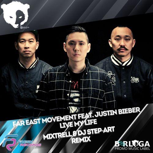 Far East Movement feat. Justin Bieber - Live My Life (Mixtrell & Step-Art Remix) [2020]