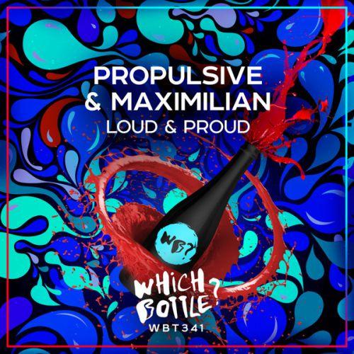 Propulsive & Maximilian - Loud & Proud (Radio Edit; Original Mix) [2020]