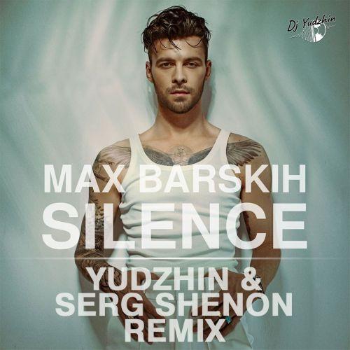Max Barskih - Silence (Yudzhin & Serg Shenon Remix) [2020]