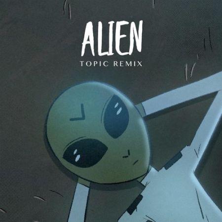 Dennis Lloyd - Alien (Topic Remix) [2020]
