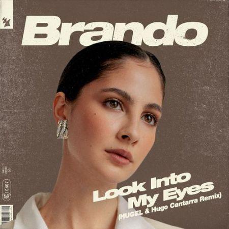 Brando - Look Into My Eyes (Hugel & Hugo Cantarra Extended Remix) [2020[