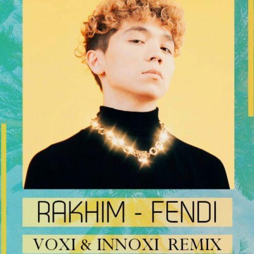 Rakhim - Fendi (Voxi & Innoxi Remix) [2020]
