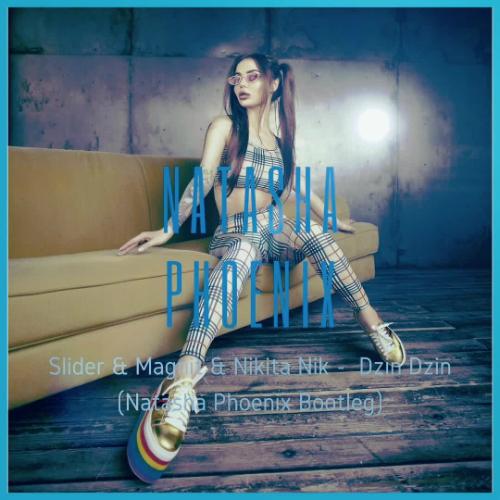 Slider & Magnit & Nikita Nik - Dzin Dzin (Natasha Phoenix Bootleg) [2020]